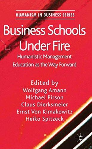 Preisvergleich Produktbild Business Schools Under Fire: Humanistic Management Education as the Way Forward (Humanism in Business Series)