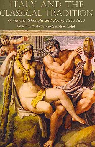[Italy and the Classical Tradition: Language, Thought and Poetry 1300-1600] (By: Carlo Caruso) [published: August, 2009]