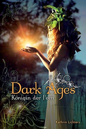 Dark Ages: Königin der Feen von [Lichters, Kathrin]