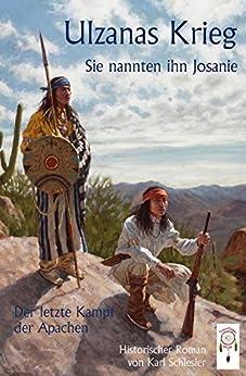ulzanans-krieg-die-weissen-nannten-ihn-josanie-der-letzte-kampf-der-apachen
