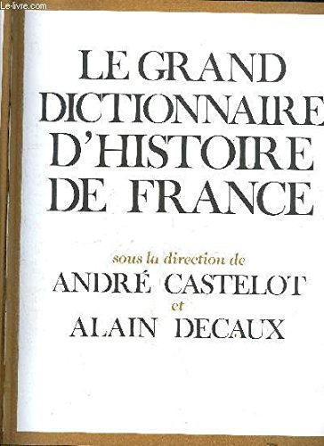 Le grand dictionnaire de l'histoire de France.