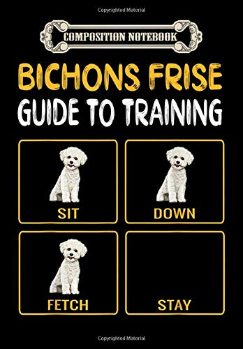 Composition Notebook: Bichons Frise Guide To Training Dog Obedience, Journal 6 x 9, 100 Page Blank Lined Paperback Journal/Notebook