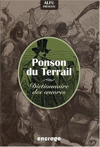 Ponson du Terrail : Dictionnaire des oeuvres par Alfu