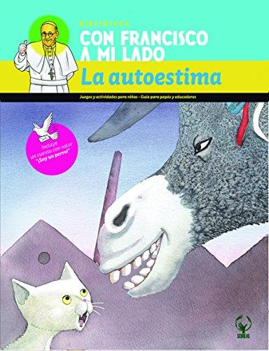 La autoestima/Self/esteem: Con Francisco a Mi Lado por Scholas