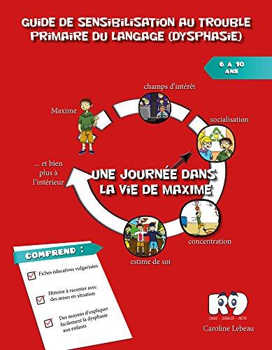 Guide-de-sensibilisation-au-trouble-primaire-du-langage-dysphasie-Une-journe-dans-la-vie-de-Maxime-Format-Kindle