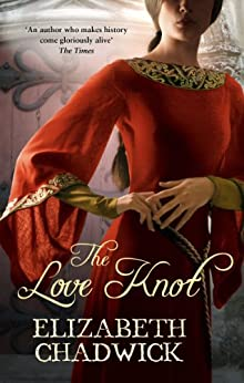 The Love Knot by [Chadwick, Elizabeth]