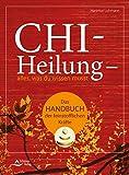 Chi-Heilung - alles,was du wissen musst: Das Handbuch der feinstoffl ichen Kräfte - Hartmut Lohmann