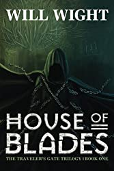 House of Blades (The Traveler's Gate Trilogy) (Volume 1) by Will Wight (2013-07-25)