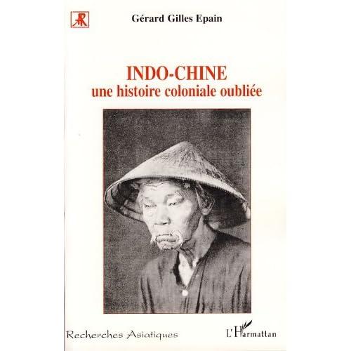 Indo-Chine : Une histoire coloniale oubliée (Recherches asiatiques)