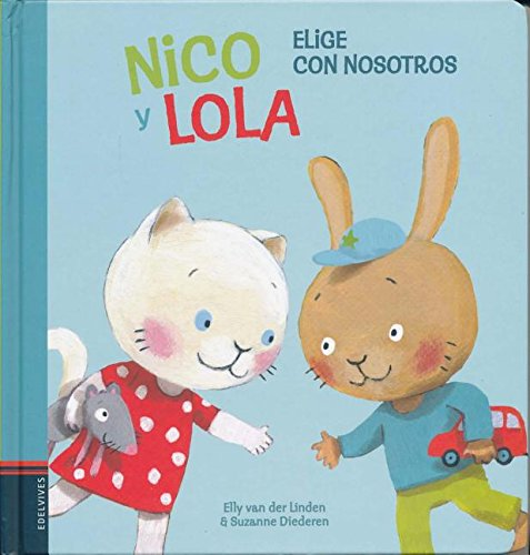 Nico y Lola. Elige con nosotros (Colección Nico y Lola) por Elly Van der Linden