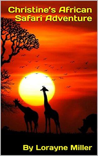Christine's African Safari Adventure (English Edition)