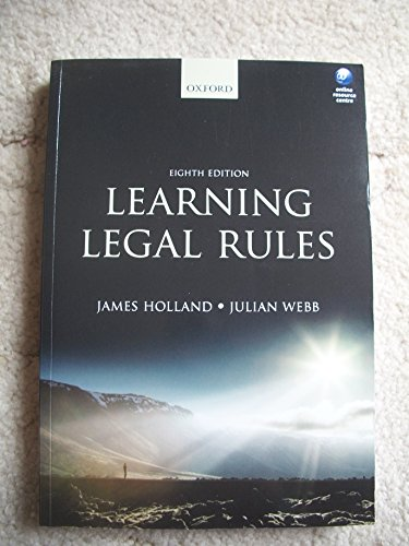 Learning Legal Rules: A Students' Guide to Legal Method and Reasoning by Holland, James, Webb, Julian ( 2013 )
