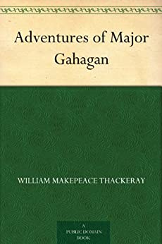 Adventures of Major Gahagan (English Edition) par [Thackeray, William Makepeace]