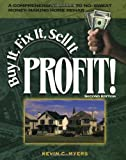 Buy It, Fix It, Sell It. . . Profit!: A Comprehensive Guide to No-sweat Money-making Home Rehab