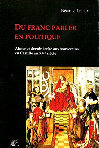 Du franc parler en politique : Aimer et devoir écrire aux souverains en castille au XVe siècle