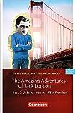 Cornelsen English Library - Fiction: 6. Schuljahr, Stufe 2 - The Amazing Adventures of Jack London, Book 2: Under the Streets of San Francisco: Lektüre - David Fermer