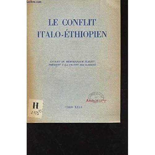 LE CONFLIT ITALO-ETHIOPIEN - EXTRAIT DU MEMORANDUM ITALIEN PRESENTE A LA SOCIETE DES NATIONS / 1935 - XIII.