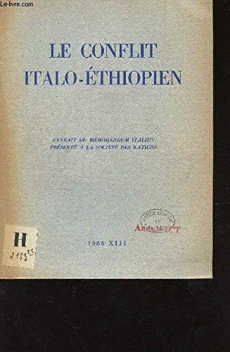 LE CONFLIT ITALO-ETHIOPIEN - EXTRAIT DU MEMORANDUM ITALIEN PRESENTE A LA SOCIETE DES NATIONS / 1935 - XIII. par COLLECTIF