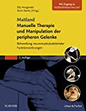 Maitland Manuelle Therapie und Manipulation der peripheren Gelenke: Behandlung neuromuskuloskelettaler Funktionsstörungen