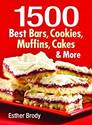 1500 Best Bars, Cookies, Muffins, Cakes, & More