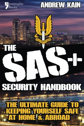 the-sas-security-handbook-the-ultimate-guide-to-keeping-yourself-safe-at-home-abroad