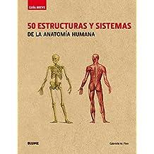 Guía Breve. 50 estructuras y sistemas de la anatomía humana (rústica) (Guía breve rústica)