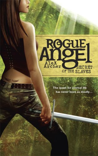 Secret of the Slaves (Rogue Angel, Book 8)