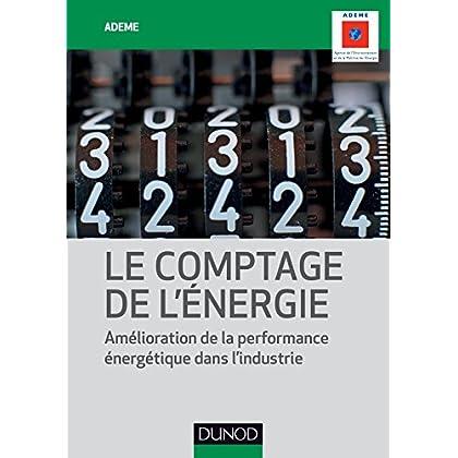 Le comptage de l'énergie - Amélioration de la performance énergétique dans l'industrie