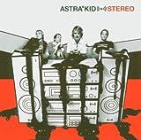 Songtexte von Astra Kid - Stereo
