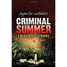 Inspector Cataldo's Criminal Summer by Luigi Guicciardi (2011-12-06)