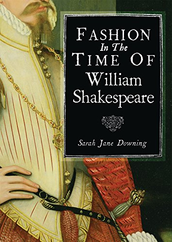 Fashion in the Time of William Shakespeare: 1564-1616 (Shire Library)