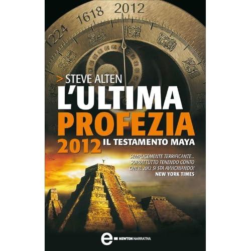 L'ultima Profezia. 2012, Il Testamento Maya (Enewton Narrativa)