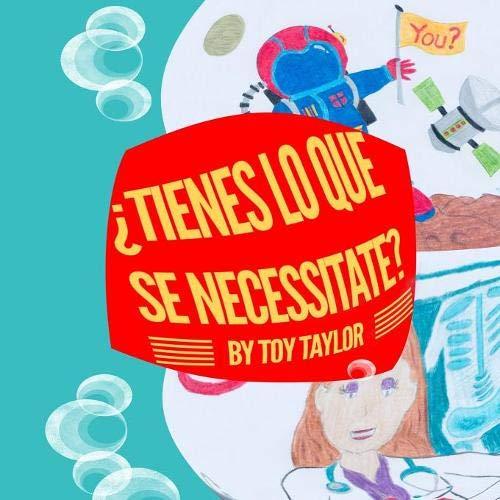 Tienes Lo Que Se Necessitate? por Toy Taylor