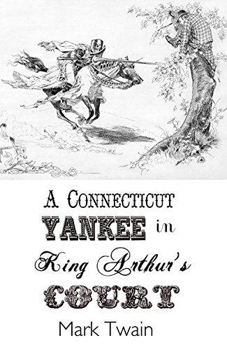 A Connecticut Yankee in King Arthur's Court (Annotated) (English Edition)