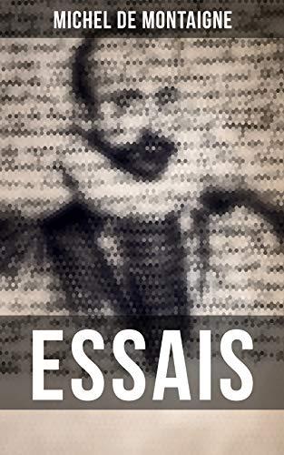 Couverture du livre Michel De Montaigne: Essais: Édition mise à jour et corrigée avec sommaire interne actif