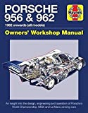 Porsche 956 And 962 Owners Workshop Manual: 1982 onwards (all models) (Haynes Owners Workshop Manual)