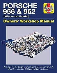 Porsche 956 and 962 Owners' Workshop Manual: 1982 onwards (all models) (Haynes Manuals)