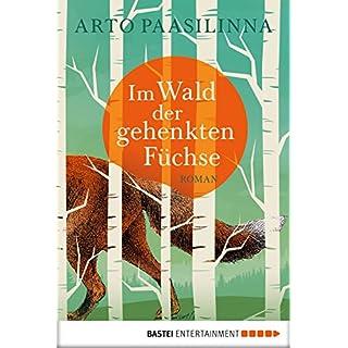 Im Wald der gehenkten Füchse: Roman