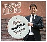 Christian Ehring ´Keine weiteren Fragen´