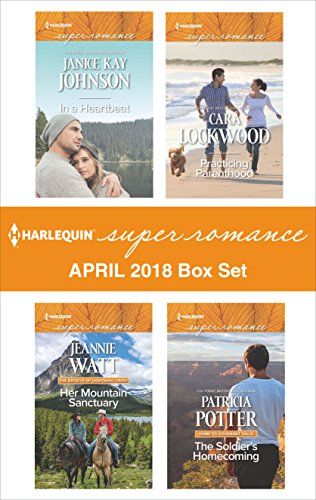 Harlequin Superromance April 2018 Box Set: In a Heartbeat\\Her Mountain Sanctuary\\Practicing Parenthood\\The Soldier\'s Homecoming