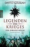 Legenden des Krieges: Der ehrlose König (Thomas Blackstone, Band 2) - David Gilman