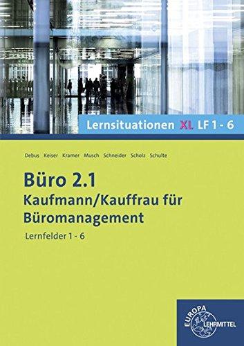 Büro 2.1 Lernsituationen XL, Lernfelder 1-6: Kaufmann/Kauffrau für Büromanagement