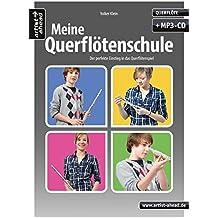 Meine Querflötenschule: Der perfekte Einstieg in das Querflötenspiel (inkl. MP3-CD). Lehrbuch für Flöte. Musiknoten