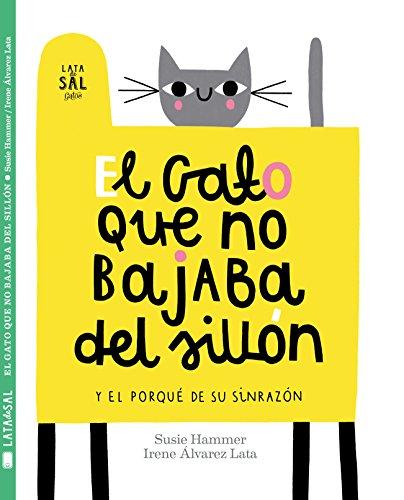 El Gato Que No Bajaba del Sillon (Colección Gatos, Band 27)