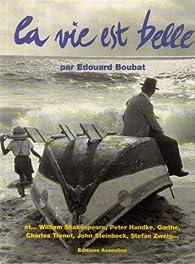 LA VIE EST BELLE par Edouard Boubat