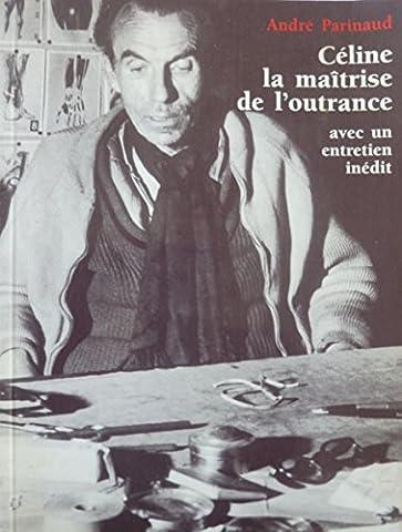 Louis-Ferdinand Céline : La maîtrise de l