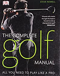 Complete Golf Manual by Steve Newell (3-May-2010) Hardcover