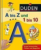 Duden A bis Z und 1 bis 10: Erste Lernschritte: Fühlen und Begreifen