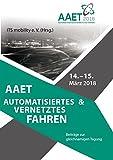 AAET Automatisiertes und Vernetztes Fahren: Beiträge zur gleichnamigen Tagung vom 14. und 15. März 2018