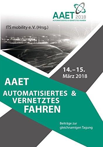 AAET Automatisiertes und Vernetztes Fahren: Beiträge zur gleichnamigen Tagung vom 14. und 15. März 2018 Vernetzte Systeme